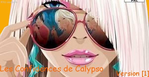 •°• Les Confidences de C@lypso •°•