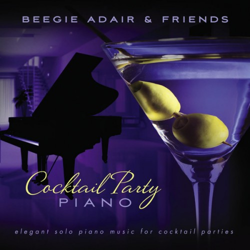 Beegie Adair - Cocktail Party Piano - Elegant Solo Piano Music for Cocktail Parties (2012)