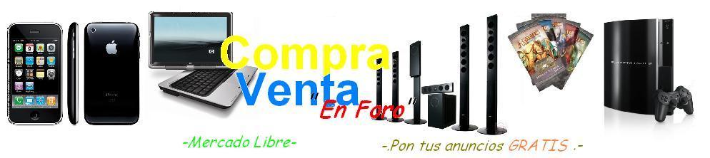 CompraVenta.foroactivo.com ¡TUS ANUNCIOS GRATIS!